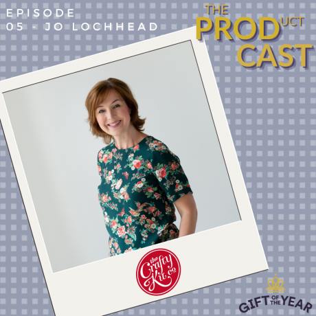 The Prod-Cast, Episode 5; The Crafty Kit Co with Jo Lochhead